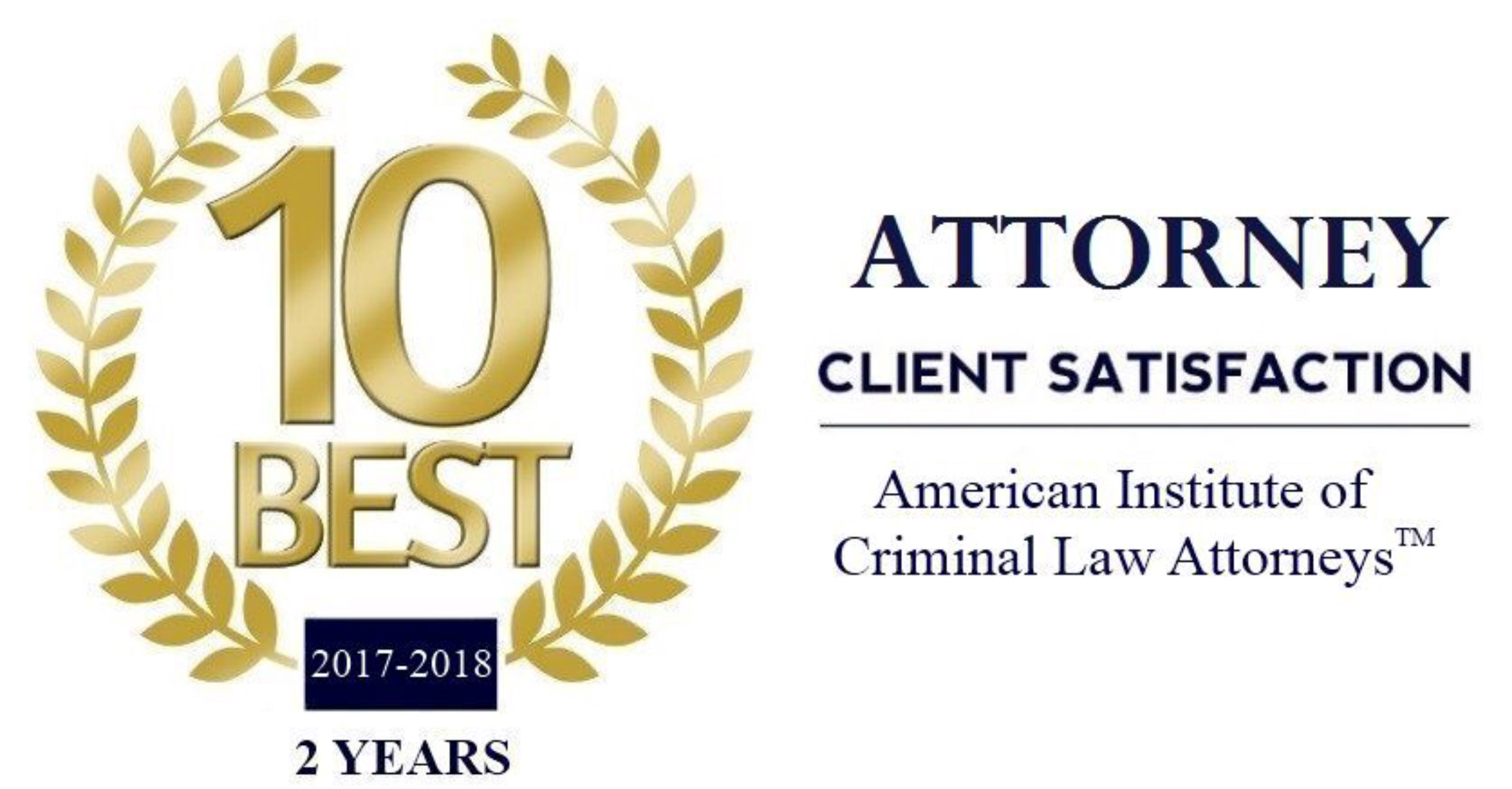 10 Best Award 2017-2018 - 2 Years Attorney Satisfaction by the American Institute of Criminal Law Attorneys™